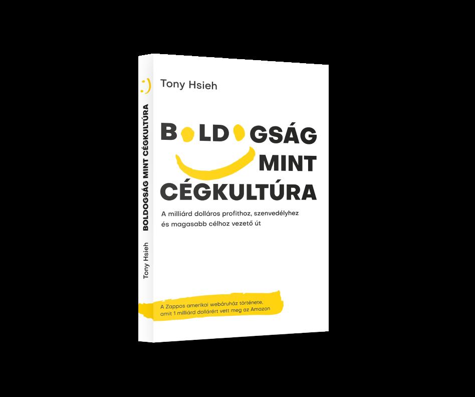 Boldogság mint cégkultúra - Zapoos Könyv