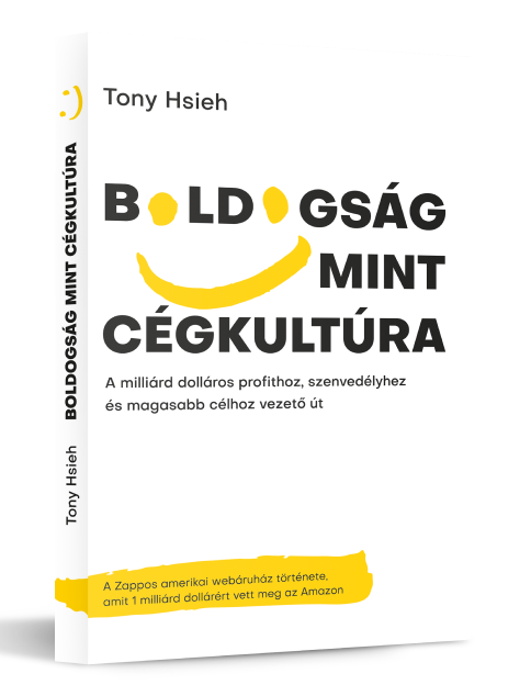 Boldogság mint cégkultúra - Zappos könyv
