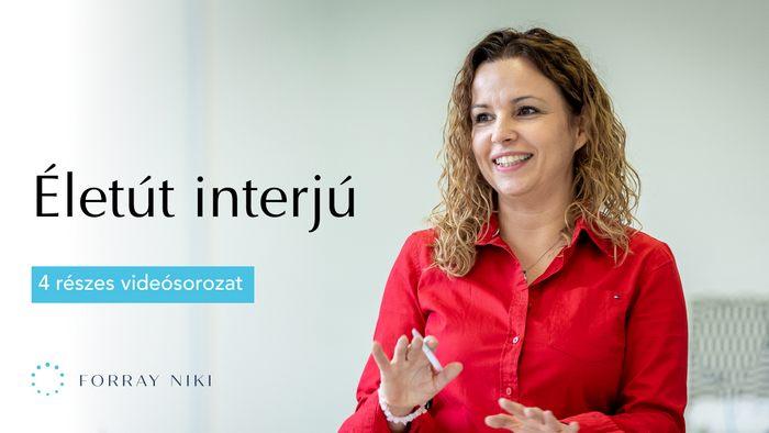 Életút interjú Forray Nikivel