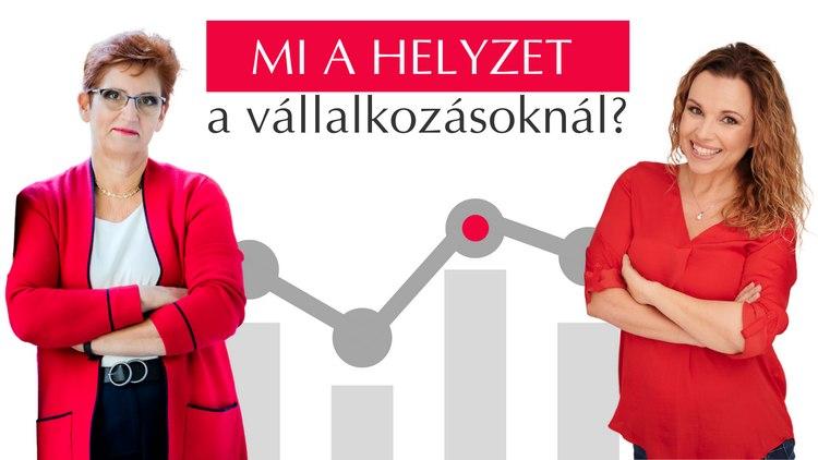 Irinyi Ildikó és Forray Niki beszélgetése - Mi a helyzet a vállalkozásokkal?