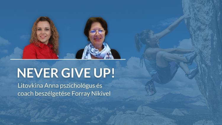 Never give up! Litovkina Anna beszélgetése Forray Nikivel